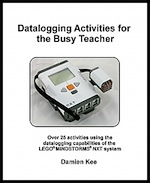 Datalogging Activities for the Busy Teacher: NXT
